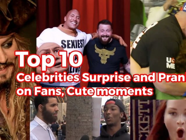 Top 10 Celebrities Surprise and Prank on Fans, Cute moments