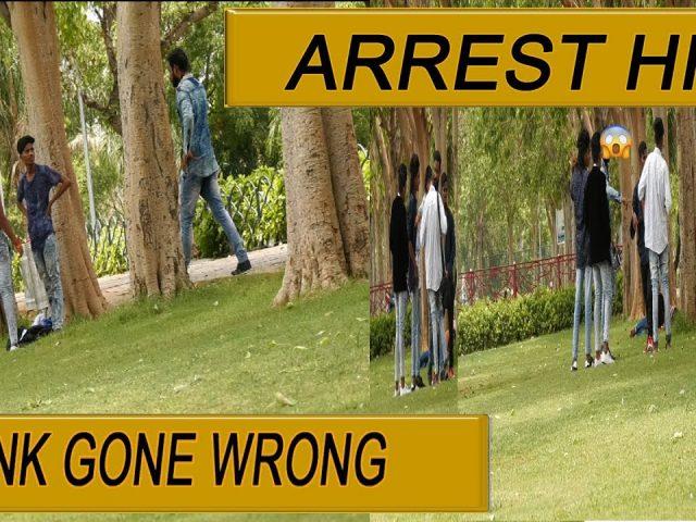 Arrest Him Prank GONE WRONG..in Hyderabad ( GOT ARRESTED ***) |  PRANKS IN INDIA