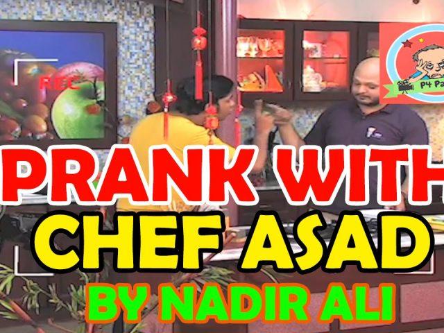 Prank with Chef Aad by Nadir Ali – #P4Pakao