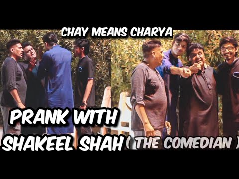 Pranks With Celebrity | Shakeel Shah The Comedian | 25-May-2019 | Chay Means Charya