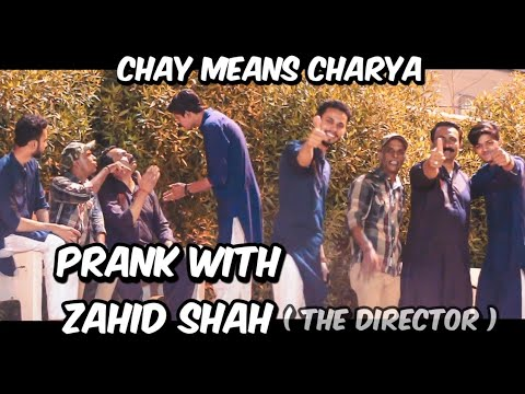 Pranks With Celebrity | Zahid Shah The Director | 22-June-2019 | Chay Means Charya