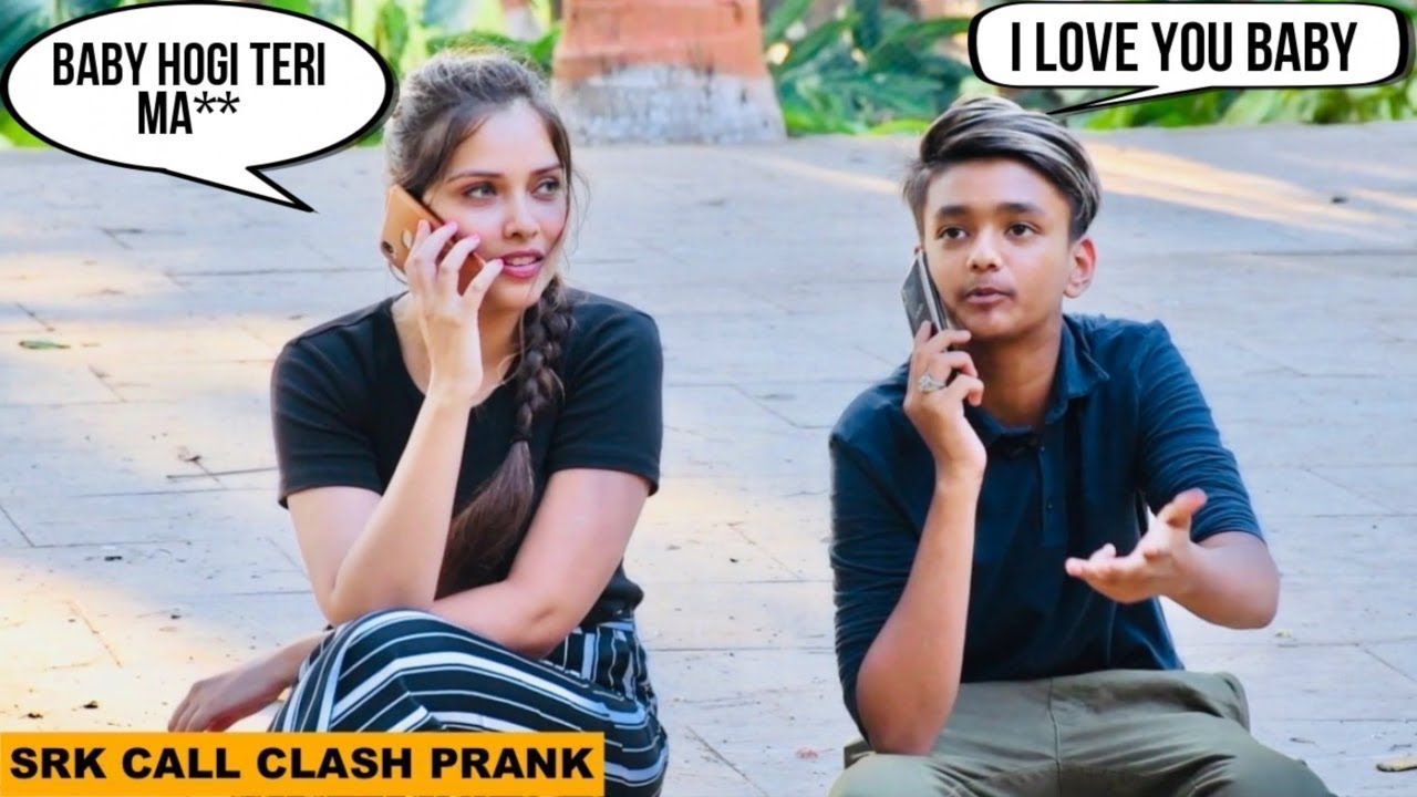 I Love You Baby | Call Clash Prank By SRK | Pranks In India 1