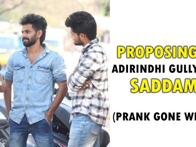 PROPOSING TO GULLY BOYs SADDAM HUSSAIN |TELUGU PRANKS | PRANK on saddam| DREAMBOY JAYSURYA /adirindh