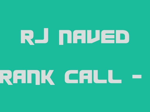 It's time to change – RJ Naved Prank Call – 1
